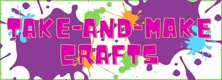 Take-And-Make Crafts.png