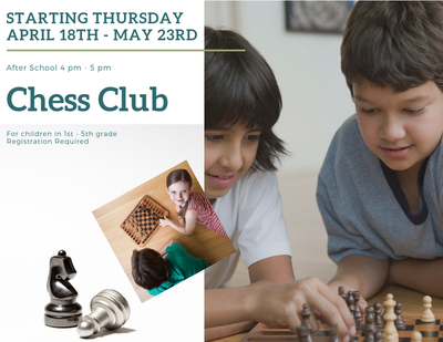 Chess Club April 18-May 23rd