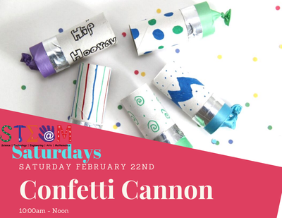 STEAM Saturday - Confetti Cannon